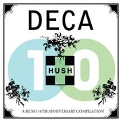 DECA: A HUSH 10th Anniversary Compilation
