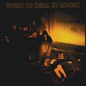 Born To Deal In Magic: 1952-1976
