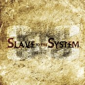Slave To The System