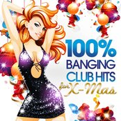 100% Banging Club Hits for Xmas (The Best of the Clubs in Dance, House and Electro Sessions)
