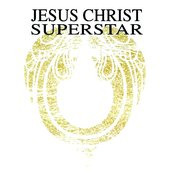 Jesus Christ Superstar - A Rock Opera