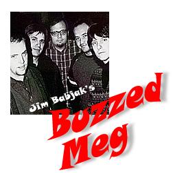 Jim Babjak's Buzzed Meg