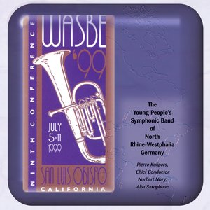 Image for '1999 WASBE San Luis Obispo, California: The Youth People's Symphonic Band of North Rhine-Westphalia'
