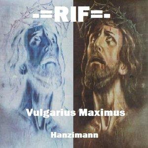 Image for 'Vulgarius Maximus (Hanzimann)'
