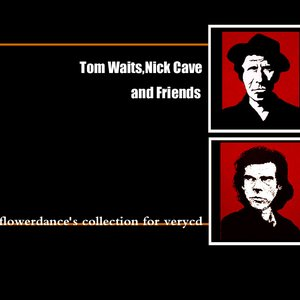 Image for 'Tom Waits, Nick Cave and Friends'