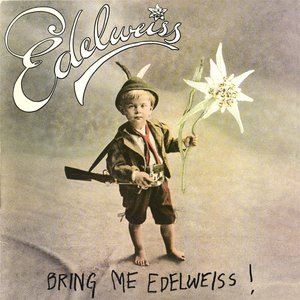 Image for 'Bring Me Edelweiss'
