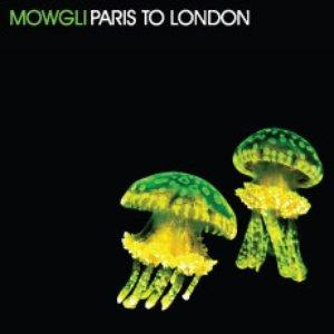 Image for 'DFEP09 - Mowgli - Paris to London E.p.'