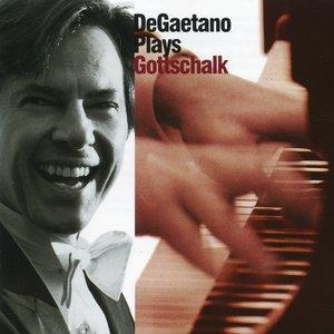 Image for 'DeGaetano Plays Gottschalk'