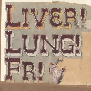 Image for 'Liver! Lung! FR!'