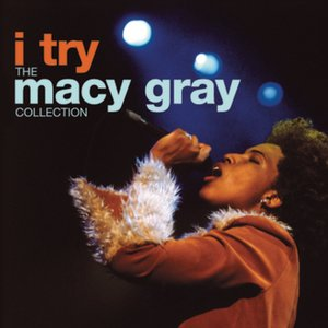 Image for 'I Try: The Macy Gray Collection'