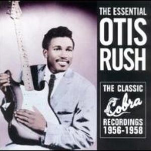Image for 'The Essential Otis Rush: The Classic Cobra Recordings 1956-1958'