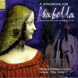 Imagem de 'A Songbook for Isabella: Music from the Circle of Isabella d'Este'