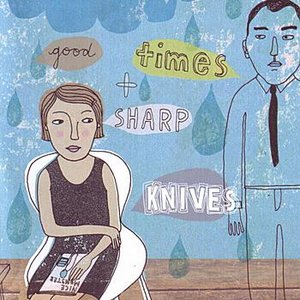 Image for 'Good Times & Sharp Knives'