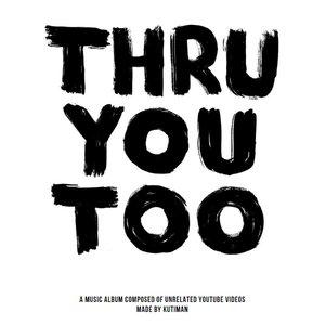 Image for 'Thru You Too'