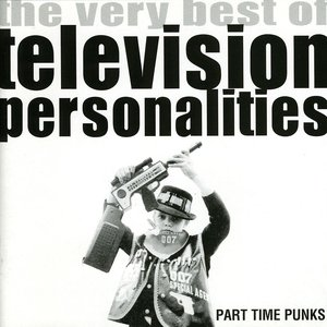 Image for 'Part Time Punks: The Very Best of Television Personalities'