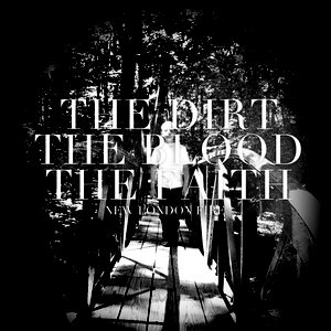 Image pour 'The Dirt The Blood The Faith'