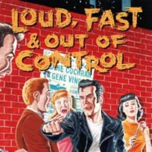 Image for 'Loud, Fast & Out of Control: The Wild Sounds of '50s Rock (disc 3)'