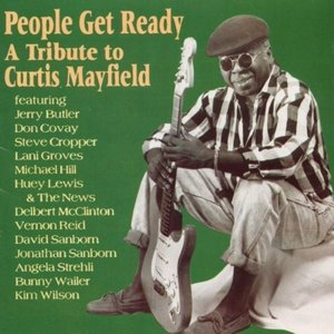Image for 'People Get Ready: A Tribute To Curtis Mayfield'