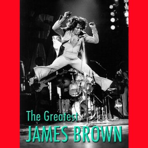 Image for 'The Greatest James Brown'