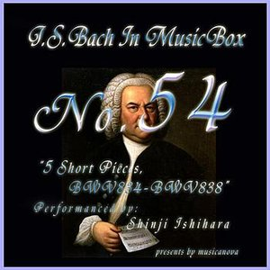 Image for 'Bach In Musical Box 54 / 5 Short Pieces Bwv834-Bwv838'