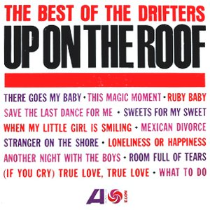 Image for 'Up On The Roof: The Best Of The Drifters'