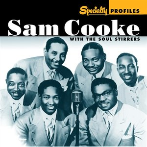 Image for 'Specialty Profiles: Sam Cooke & The Soul Stirrers'