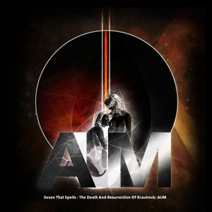 Image for 'The Death And Resurrection Of Krautrock: AUM'