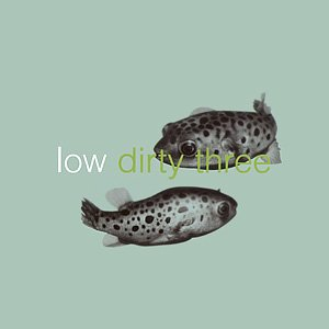 Image for 'Low + Dirty Three'