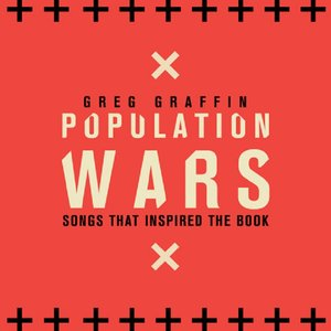 Immagine per 'Population Wars: Songs That Inspired the Book'