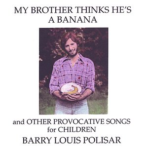 Image for 'My Brother Thinks He's a Banana and other Provocative Songs for Children'