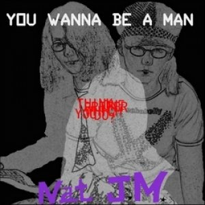 Image pour 'You wanna be a man'