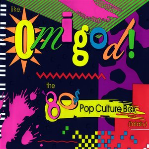 Image for 'Like, Omigod! The '80s Pop Culture Box (Totally) (disc 5)'
