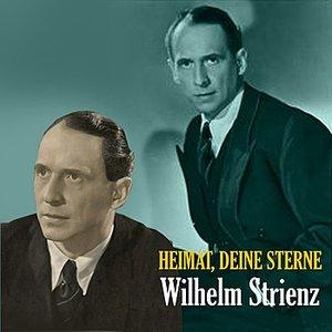 Image for 'Heimat, Deine Sterne - The Songs of  Wilhelm Strienz [1935 - 1945]'