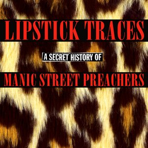 Image for 'Lipstick Traces: A Secret History of Manic Street Preachers (disc 1)'