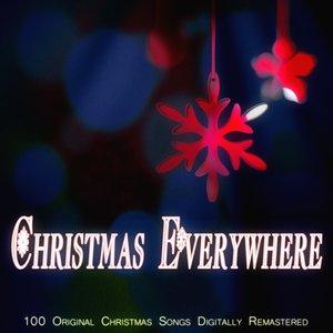 Image for 'Christmas Everywhere (100 Original Christmas Songs Digitally Remastered)'