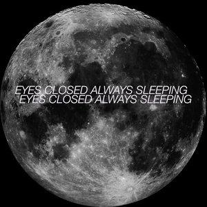 Image for 'Eyes Closed Always Sleeping - Single'