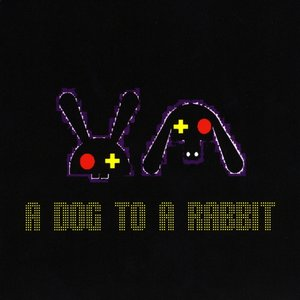Image for 'A Dog To A Rabbit'