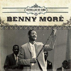 Image for 'Estrellas de Cuba: Benny Moré'