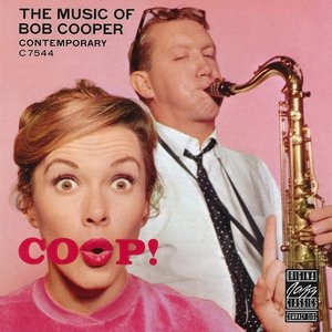 Image for 'Coop! The Music of Bob Cooper'