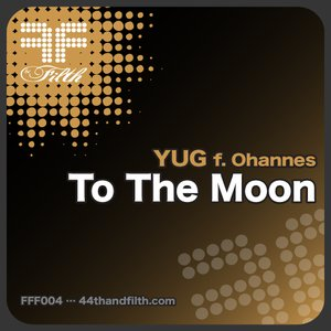 Image for 'To The Moon feat Ohannes (44th & Filth)'