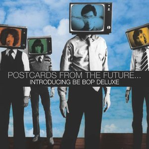 Bild für 'Postcards from the Future... Introducing Be Bop Deluxe'