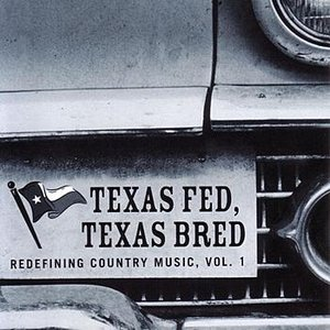 Image for 'Texas Fed, Texas Bred - Redefining Country Music, Vol. 1'