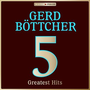 Image for 'Masterpieces presents Gerd Böttcher: 5 Greatest Hits'