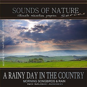 Image for 'A Rainy Day In the Country (Sounds of Nature: Morning Songbirds & Rain)'