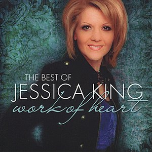 Image for 'The Best of Jessica King: Work of Heart'