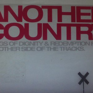 Image for 'Another Country: Songs of Dignity & Redemption From the Other Side of the Tracks'