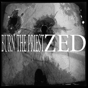 Image for 'Burn The Priest / ZED'