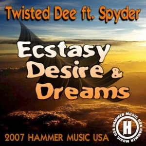 Image for 'Twisted Dee ft. Spyder - Ecstasy, Desire & Dreams'