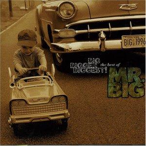 Image for 'Big, Bigger, Biggest! The Best of Mr. Big!'