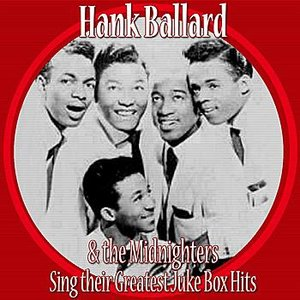 Image for 'Hank Ballard And The Midnighters Sing Their Greatest Juke Box Hits'